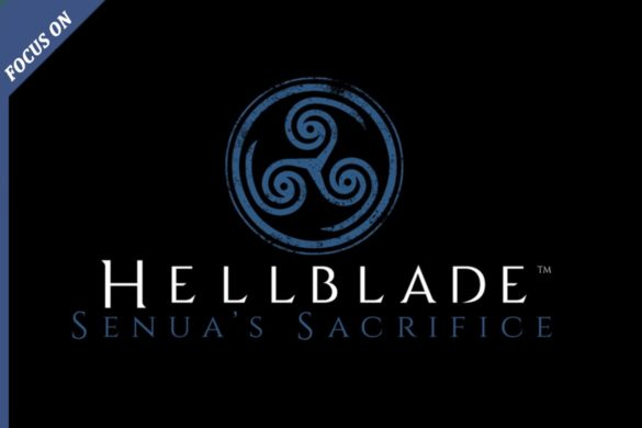 [FOCUS ON] HELLBLADE: SENUA'S SACRIFICE Copertina