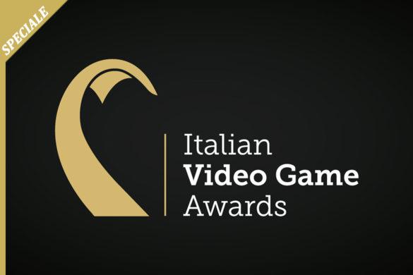[SPECIALE] ITALIAN VIDEO GAME AWARDS NON SONO SOLO GIOCHINI COPERTINA