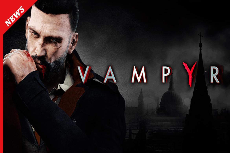 VAMPYR: SVELATO IL TRAILER DELLA STORIA-01